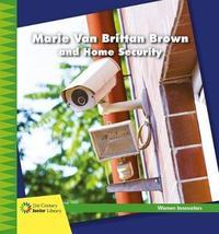 Marie Van Brittan Brown and Home Security by Virginia Loh-Hagan