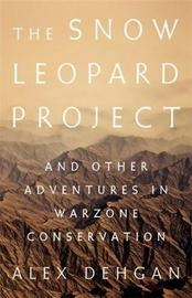 The Snow Leopard Project by Alex Dehgan