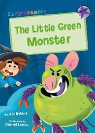 The Little Green Monster by Jill Atkins