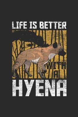 Life Is Better With A Hyena by Hyena Publishing