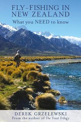 Fly-Fishing in New Zealand by Derek Grzelewski