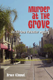Murder at the Grove by Bruce Kimmel