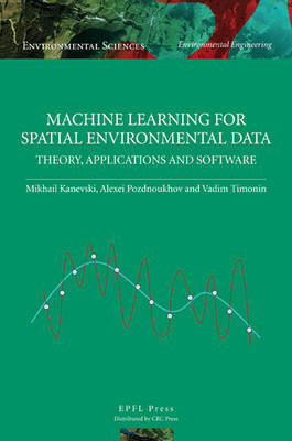 Machine Learning for Spatial Environmental Data by Mikhail Kanevski image
