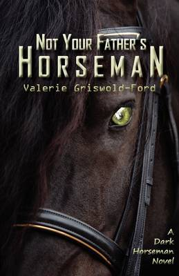 Not Your Father's Horseman by Valerie Griswold-ford image