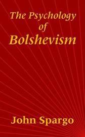 The Psychology of Bolshevism by John Spargo image