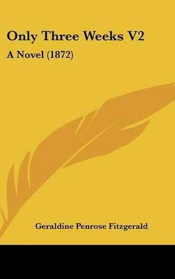 Only Three Weeks V2: A Novel (1872) by Geraldine Penrose Fitzgerald image
