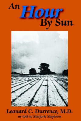 An Hour By Sun by M.D. Leonard C. Durrence