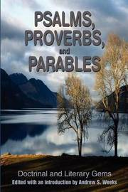 Psalms, Proverbs, and Parables: Doctrinal and Literary Gems image