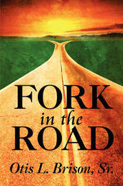 Fork in the Road by Sr. Otis L. Brison image