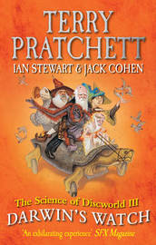 Science of Discworld III: Darwin's Watch by Terry Pratchett