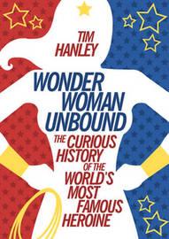 Wonder Woman Unbound by Tim Hanley