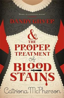 Dandy Gilver and the Proper Treatment of Bloodstains by Catriona McPherson image