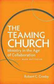 The Teaming Church by Robert C Crosby