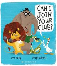 Can I Join Your Club? by Kelly,John