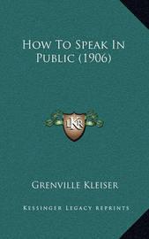 How to Speak in Public (1906) by Grenville Kleiser