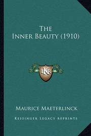 The Inner Beauty (1910) by Maurice Maeterlinck