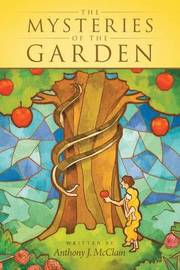 The Mysteries of the Garden by Anthony J McClain