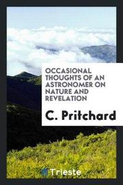 Occasional Thoughts of an Astronomer on Nature and Revelation by C. Pritchard image