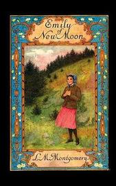 Emily of New Moon by Lucy Maud Montgomery