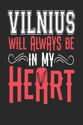 Vilnius Will Always Be In My Heart by Maximus Designs