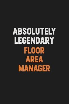 Absolutely Legendary Floor Area Manager by Camila Cooper