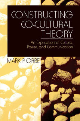Constructing Co-Cultural Theory by Mark P. Orbe image