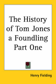 The History of Tom Jones a Foundling Part One by Henry Fielding image