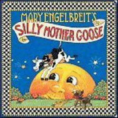 Mary Engelbreit's Silly Mother Goose by Mary Engelbreit