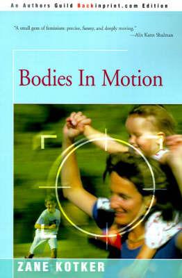Bodies in Motion by Zane Kotker