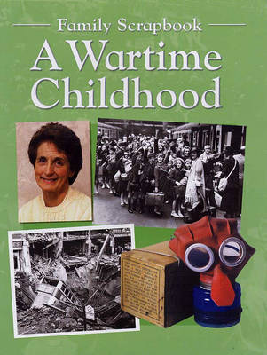 A Wartime Childhood by Faye Gardner