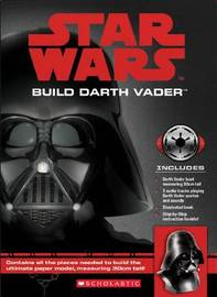 Star Wars: Build Darth Vader by Benjamin Harper