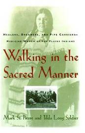 Walking in the Sacred Manner by Mark St.Pierre image