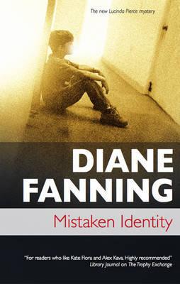 Mistaken Identity by Diane Fanning