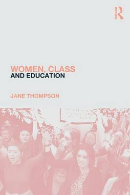 Women, Class And Education by Jane Thompson
