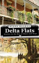Delta Flats by Dixon Hearne