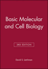 Basic Molecular and Cell Biology by David S. Latchman
