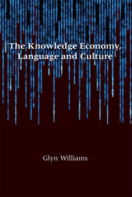 The Knowledge Economy, Language and Culture by Glyn Williams