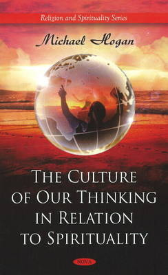 Culture of Our Thinking in Relation to Spirituality by Michael Hogan image