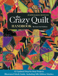 The Crazy Quilt Handbook by Judith Montano
