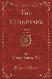 The Europeans, Vol. 2 of 2 by Henry James Jr