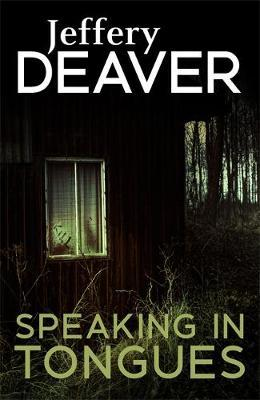 Speaking In Tongues by Jeffery Deaver