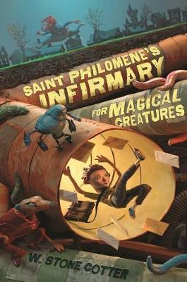 Saint Philomene's Infirmary for Magical Creatures by W Stone Cotter