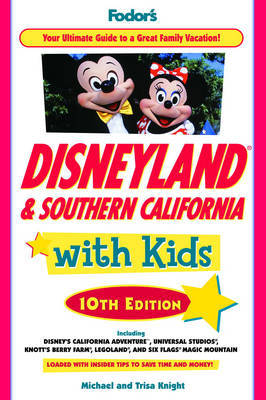 Fodor's Disneyland and Southern California with Kids by Fodor Travel Publications