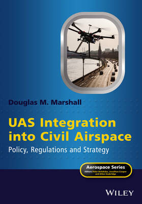 UAS Integration into Civil Airspace by Douglas M. Marshall