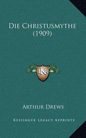 Die Christusmythe (1909) by Arthur Drews