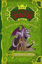 How to Twist a Dragon's Tale (How To Train Your Dragon #5) by Cressida Cowell