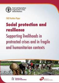 Social Protection and Resilience by Food and Agriculture Organization of the United Nations