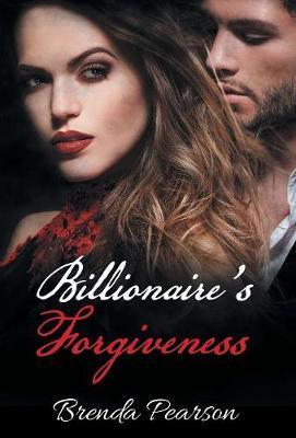 Billionaire's Forgiveness by Brenda Pearson