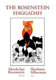 The Rosenstein Haggadah by Shoshana Silberman