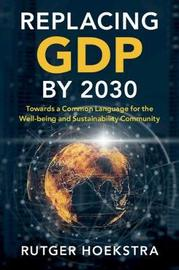Replacing GDP by 2030 by Rutger Hoekstra